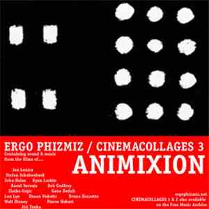 Ergo Phizmiz - Cinemacollages 3: Animixion