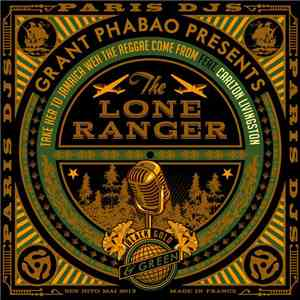 Grant Phabao Presents The Lone Ranger - Take Her To Jamaica Weh The Reggae Come