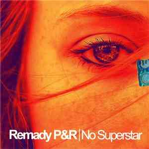 Remady P&R - No Superstar