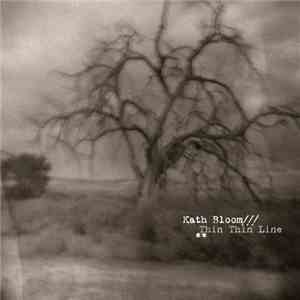 Kath Bloom - Thin Thin Line